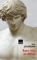 Couverture du livre « Sans lois ni dieux » de Eric Jourdan aux éditions H&o
