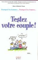 Couverture du livre « Testez Votre Couple ! Pourquoi Les Hommes... Pourquoi Les Femmes... » de Barbara Pease et Allan Pease aux éditions First