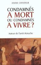 Couverture du livre « Condamnes A Mort Ou Condamnes A Vivre ? ; Autour De L'Arret Peruche » de Janine Chanteur aux éditions Factuel