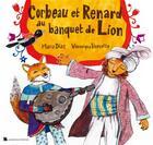 Couverture du livre « Corbeau et Renard au banquet de Lion » de Veronique Vernette et Maria Diaz aux éditions Un Chat La Nuit