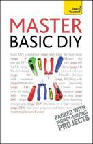 Couverture du livre « Master Basic DIY: Teach Yourself » de Doctor Diy aux éditions Hodder Education Digital