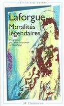 Couverture du livre « Moralites legendaires » de Jules Laforgue aux éditions Flammarion