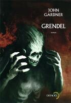 Couverture du livre « Grendel » de John Gardner aux éditions Denoel