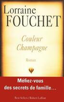 Couverture du livre « Couleur champagne » de Lorraine Fouchet aux éditions Robert Laffont