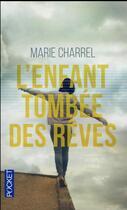Couverture du livre « L'enfant tombée des rêves » de Marie Charrel aux éditions Pocket