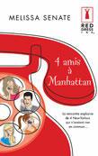 Couverture du livre « 4 Amis A Manhattan » de Melissa Senate aux éditions Harlequin