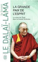 Couverture du livre « La grande paix de l'esprit ; la vision de l'éveil dans la grande perfection » de Dalai-Lama aux éditions J'ai Lu