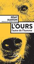 Couverture du livre « L'ours ; l'autre de l'homme » de Remy Marion aux éditions Actes Sud