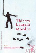 Couverture du livre « Mordre » de Thierry Laurent aux éditions Heloise D'ormesson