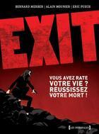 Couverture du livre « Exit ; intégrale t.1 à t.3 » de Alain Mounier et Bernard Werber et Eric Puech aux éditions Drugstore