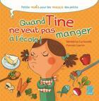 Couverture du livre « Quand Tine ne veut pas manger à l'école » de Benedicte Carboneill et Manola Caprini aux éditions Tournez La Page