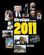 Couverture du livre « Chronique de l'année 2011 » de Collectif aux éditions Chronique