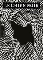 Couverture du livre « Le chien noir » de Lucie Baratte aux éditions Editions Du Typhon