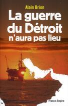 Couverture du livre « La guerre du détroit n'aura pas lieu » de Alain Brion aux éditions France-empire