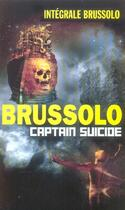 Couverture du livre « Integrale 18 Captain Suicide » de Brussolo-S aux éditions Vauvenargues