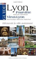 Couverture du livre « Guide Lyon Fourvière, Vieux-Lyon » de Andre Pelletier aux éditions Elah