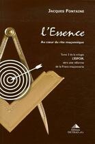 Couverture du livre « L'espoir t.3 ; l'essence, au coeur du rite maçonnique » de Jacques Fontaine aux éditions Detrad Avs