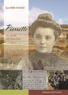 Couverture du livre « Pierrette ; des vignes aux tranchées » de Jean Reby Fayard aux éditions Editions Du Poutan