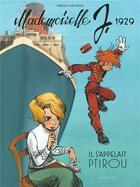 Couverture du livre « Mademoiselle J. T.1 ; il s'appelait Ptirou » de Laurent Verron et Yves Sente aux éditions Dupuis