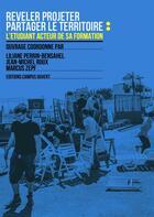 Couverture du livre « Révéler-projeter, partager le territoire : l'étudiant acteur de la formation » de Perrin Bensahel Roux aux éditions Campus Ouvert