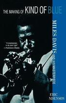 Couverture du livre « The making of kind of blue miles davis and his masterpiece » de Eric Nisenson aux éditions Interart