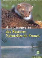 Couverture du livre « A La Decouverte Des Reserves Naturelles De France » de Collectif aux éditions Nathan