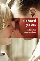 Couverture du livre « La fenêtre panoramique » de Richard Yates aux éditions Robert Laffont