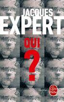 Couverture du livre « Qui ? » de Jacques Expert aux éditions Lgf