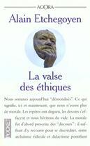 Couverture du livre « La Valse Des Ethiques » de Alain Etchegoyen aux éditions Pocket