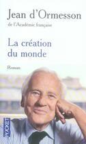 Couverture du livre « La création du monde » de Jean d'Ormesson aux éditions Pocket
