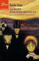 Couverture du livre « La mort d'Olivier Bécaille et autres nouvelles naturalistes » de Émile Zola aux éditions J'ai Lu