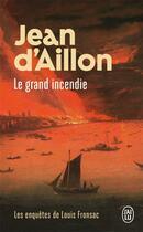 Couverture du livre « Le grand incendie » de Jean D' Aillon aux éditions J'ai Lu