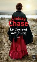 Couverture du livre « Le torrent des jours » de Lindsay Chase aux éditions Archipel