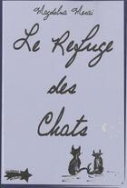Couverture du livre « Le refuge des chats » de Magdolna Merai aux éditions Etoiles