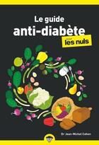 Couverture du livre « Le guide anti-diabète pour les nuls » de Jean-Michel Cohen aux éditions First