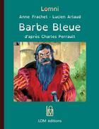 Couverture du livre « Barbe bleue » de Charles Perrault et Anne Frachet aux éditions Lom Editions