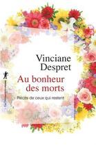Couverture du livre « Au bonheur des morts ; récits de ceux qui restent » de Vinciane Despret aux éditions La Decouverte