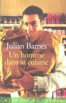 Couverture du livre « Un homme dans sa cuisine » de Julian Barnes aux éditions Mercure De France