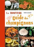 Couverture du livre « Le nouveau guide des champignons » de Cecile Lemoine aux éditions Ouest France