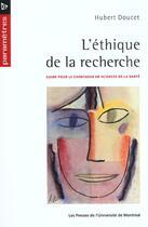Couverture du livre « Éthique de la recherche » de Hubert Doucet aux éditions Pu De Montreal