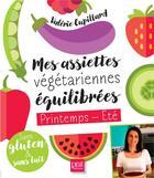 Couverture du livre « Mes assiettes végétariennes équilibrées printemps/été » de Valerie Cupillard aux éditions Prat Prisma