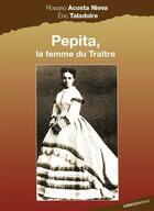 Couverture du livre « Pepita, la femme du traître » de Eric Taladoire et Rosario Acosta Nieva aux éditions Ginkgo