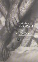 Couverture du livre « Port mungo » de Mc Grath-P aux éditions Des Deux Terres