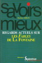 Couverture du livre « Regards Actuels Sur Les Fables De La Fontaine » de Lebrun aux éditions Pu Du Septentrion