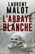 Couverture du livre « L'abbaye blanche » de Laurent Malot aux éditions Bragelonne