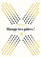 Couverture du livre « Mange tes pâtes ! » de Mikael Ollivier aux éditions Thierry Magnier