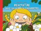 Couverture du livre « Rencontre dans un carré de pâquerettes » de Savon et Marie Aulne aux éditions Vert Pomme