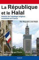 Couverture du livre « La République et le Halal » de Hanen Rezgui Pizette aux éditions Al Qalam