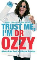 Couverture du livre « Trust Me I'm Dr Ozzy » de Ozzy Osbourne aux éditions Little Brown Book Group Digital