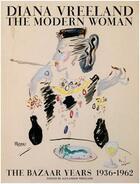 Couverture du livre « Diana Vreeland The Modern Woman - The Bazaar Years 1932-1962 /Anglais » de Diana Vreeland aux éditions Rizzoli